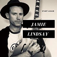 Jamie Lindsay Starts Again with Inspiring New Single